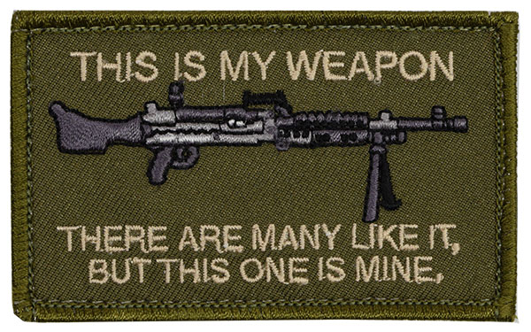 This is My Weapon - M240 Embroidered Patch